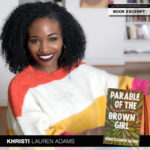 Khristi Lauren Adams Shares Excerpt from Parable of the Brown Girl