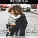 Chandra Sparks Splond Shares Five Things To Say to Your Child